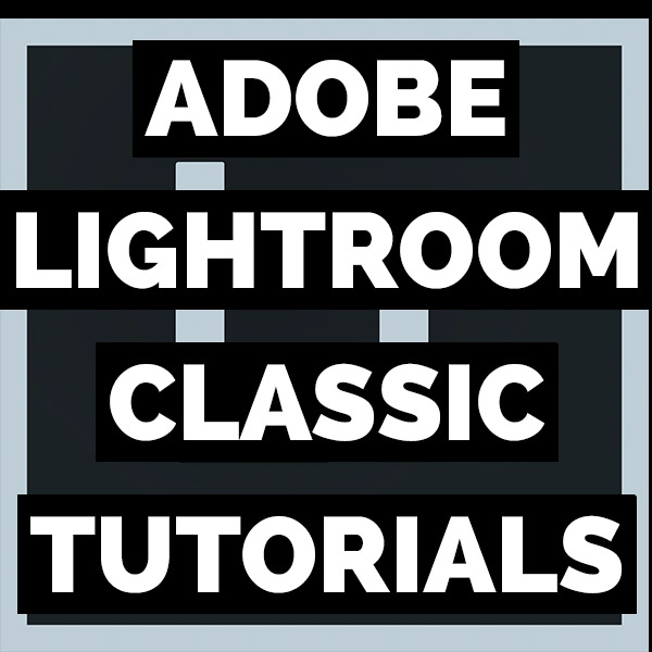 LEARN ADOBE PHOTOSHOP LIGHTROOM CLASSIC