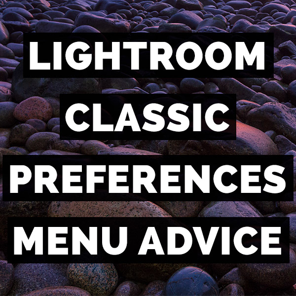 Adobe Photoshop Lightroom Classic Preferences Menu Advice