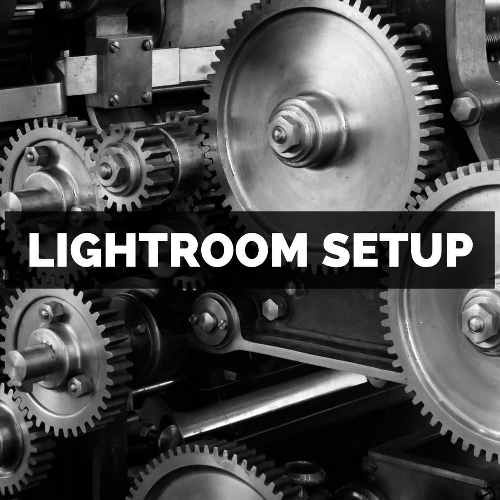 LIGHTROOM CLASSIC SETUP