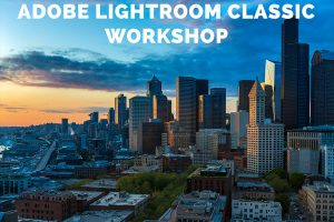 Adobe Photoshop Lightroom Classic Workshop: Seattle
