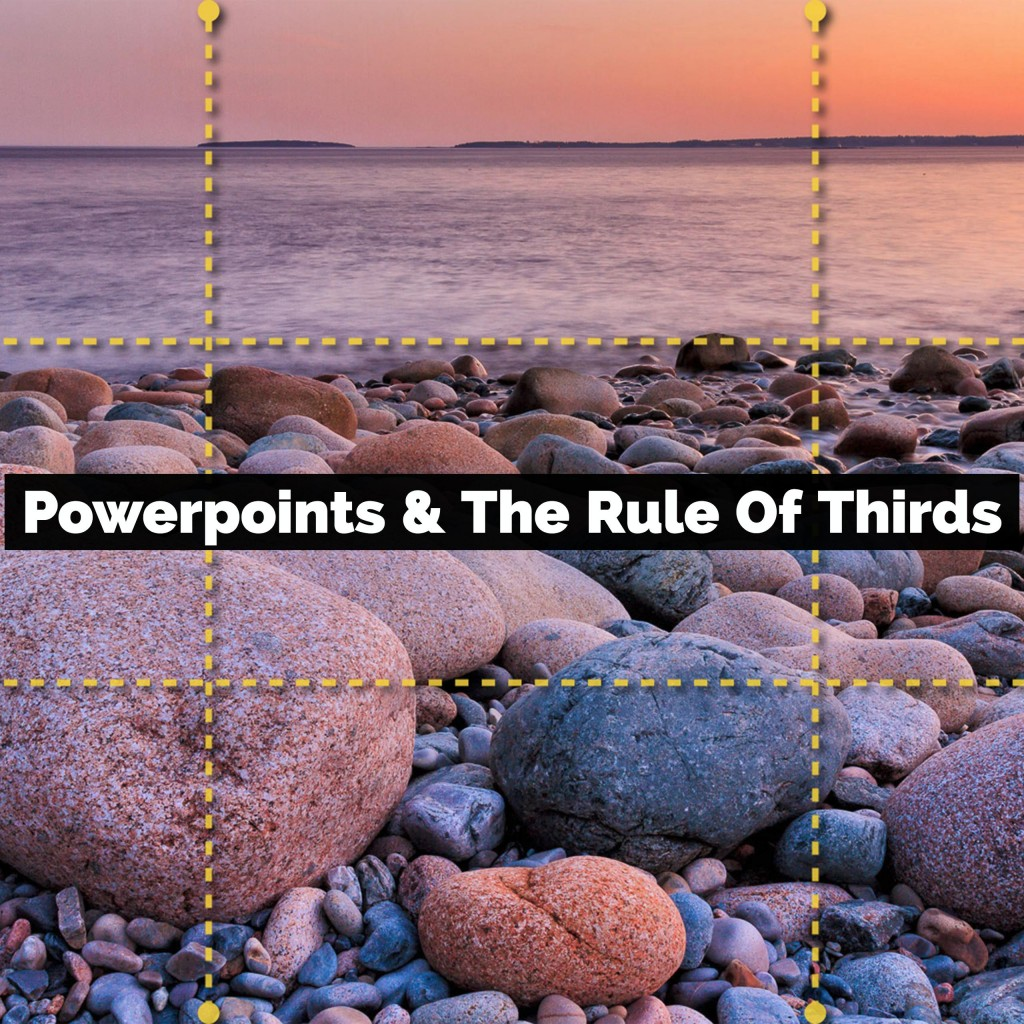 Powerpoints And The Rule Of Thirds