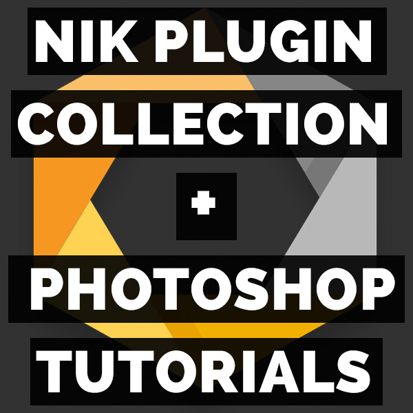 NIK PLUGIN COLLECTION + PHOTOSHOP TUTORIALS