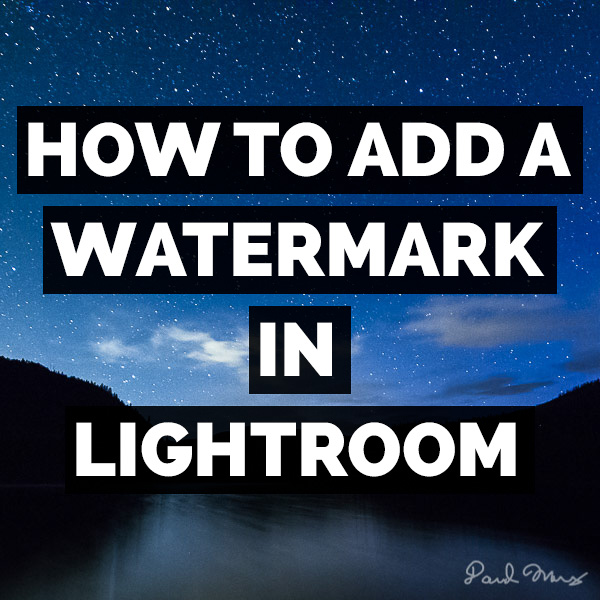 How To Add A Watermark In Adobe Photoshop Lightroom Classic