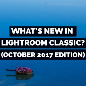 What's New In Adobe Photoshop Lightroom Classic? Oct 2017