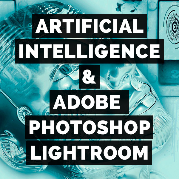 The New Auto Button: Artificial Intelligence Comes To Lightroom