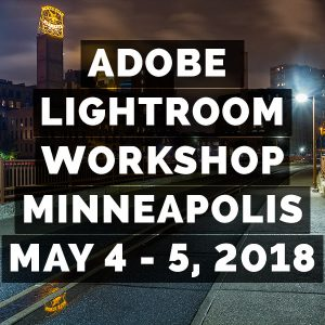 Minneapolis Lightroom Classic Workshop (May 4-5, 2018)