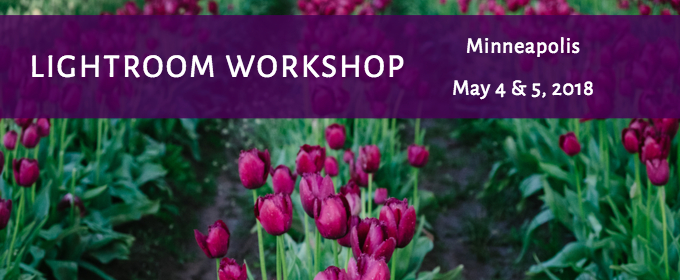 Minneapolis Lightroom Workshop May 4-5