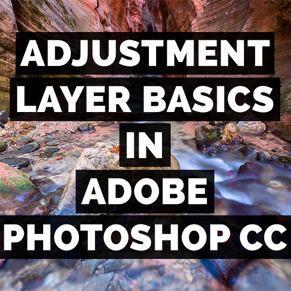 Adjustment Layers Basics In Adobe Photoshop CC