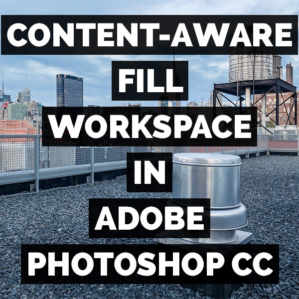 The New Content-Aware Fill Workspace In Adobe Photoshop CC