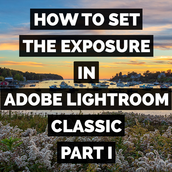 How To Set The Exposure In Adobe Photoshop Lightroom Classic (Basic)