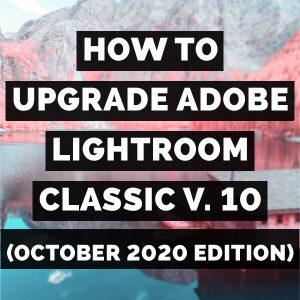 How To Upgrade Adobe Photoshop Lightroom Classic Version 10