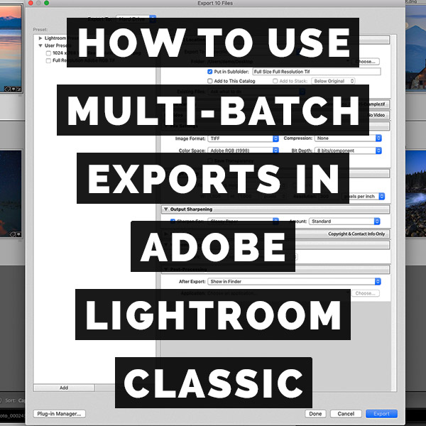 How To Use Multi-Batch Exports In Adobe Photoshop Lightroom Classic