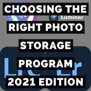 Choosing The Right Photo Storage Program 2021 Edition